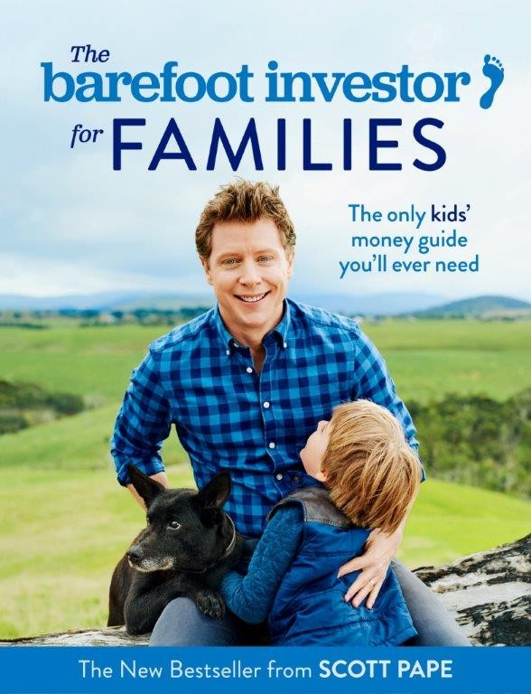 The Barefoot Investor for Families - Scott Page - Released 24th September - Pre Order NOW - Min Pre Order 5 Copies