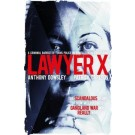 Lawyer X : The scandalous story of how Melbourne's gangland war was really won (Min Order Qty 1)