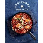 Foolproof One-Pot - 60 Simple and Satisfying Recipes by Alan Rosenthal