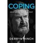 Derryn Hinch : Coping - Life, Illness, Grief, Heartbreak Unemployment (Min Order Qty 1)