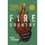 Fire Country: How Indigenous Fire Management Could Help Save Australia: Victor Steffensen (Min Order Qty 2)