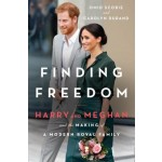 Finding Freedom: Harry And Meghan And The Making Of A Modern Royal Family (Min Order Qty 1)