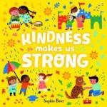 Kindness makes us Strong : Sophie Beer (Min Order Qty 2)