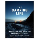 The Camping Life: Inspiration and Ideas for Endless Adventures Brendan Leonard  & Forest Woodward (Min Order Qty 1)