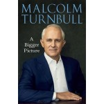 Malcolm Turnbull - A Bigger Picture (Min Order Qty 1)
