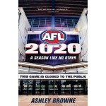 A Season Like No Other: AFL 2020 : Ashley Browne (Min Order Qty 2)