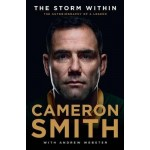 The Storm Within: Cameron Smith : The Autobiography of a Legend (Min Order Qty 1)