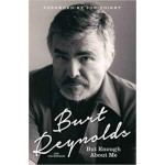 Burt Reynolds: But Enough About Me