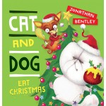 Cat and Dog eat Christmas by Jonathan Bentley (Min Ord Qty 2) ***Coming October 2021***