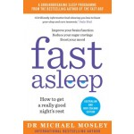 Fast Asleep by Dr. Michael Mosley (Min Ord Qty 2)