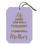 Mum Plaque:Life doesn't come with... Pack of 6 (Min order Qty 1 Pack)