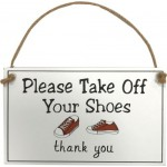 Please Take Off Your Shoes - Hanging Plaque (Min Order Qty