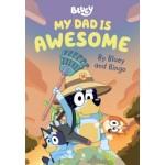 Bluey - My Dad is Awesome, by Bingo & Bluey