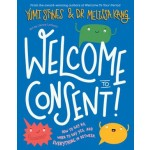 Welcome to Consent by Dr Melissa Kang and Yumi Stynes (Min Ord Qty 2)